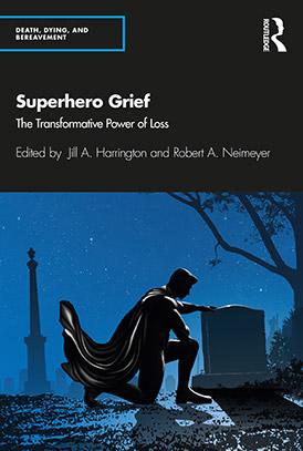 Superhero grief robert neimeyer jill harrington